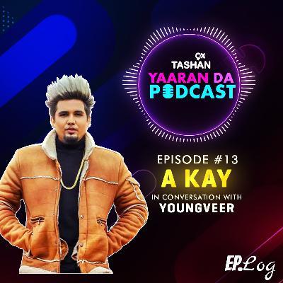 Ep 13: 9x Tashan Yaaran Da Podcast ft. A Kay