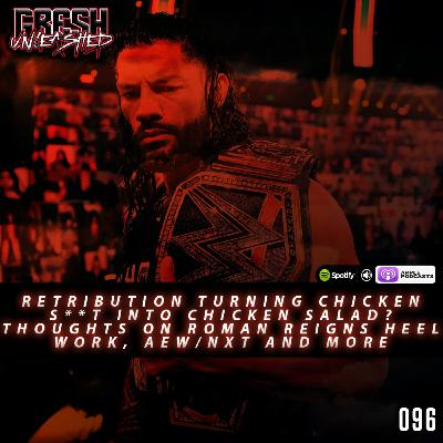 Retribution Turning Chicken S**t Into Chicken Salad? Thoughts on Roman's Heel Work So Far and more   096