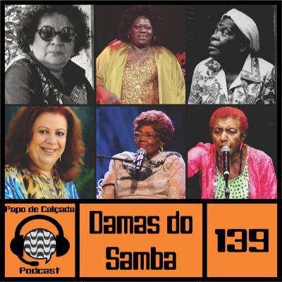 Papo de Calçada #139 As Damas do Samba