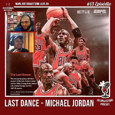 #13 - The Last Dance - Michael Jordan