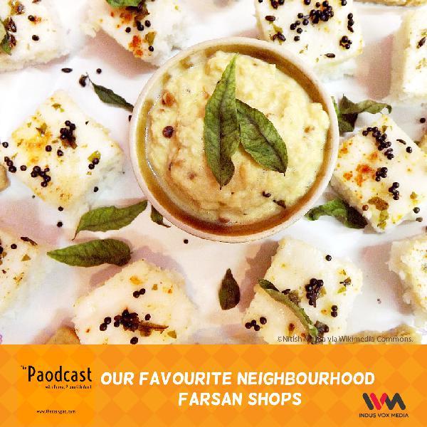 Ep. 86:Our Favourite Neighbourhood Farsan Shops