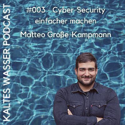 #003 Cyber-Security einfacher machen (Matteo Große-Kampmann | aware7)