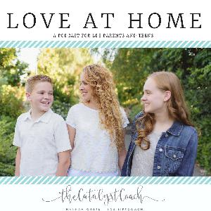 Podcast Ep 10: How To Create Love At Home