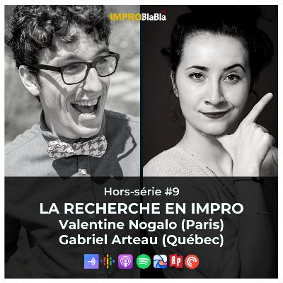 La recherche en impro (Valentine Nogalo et Gabriel Arteau)