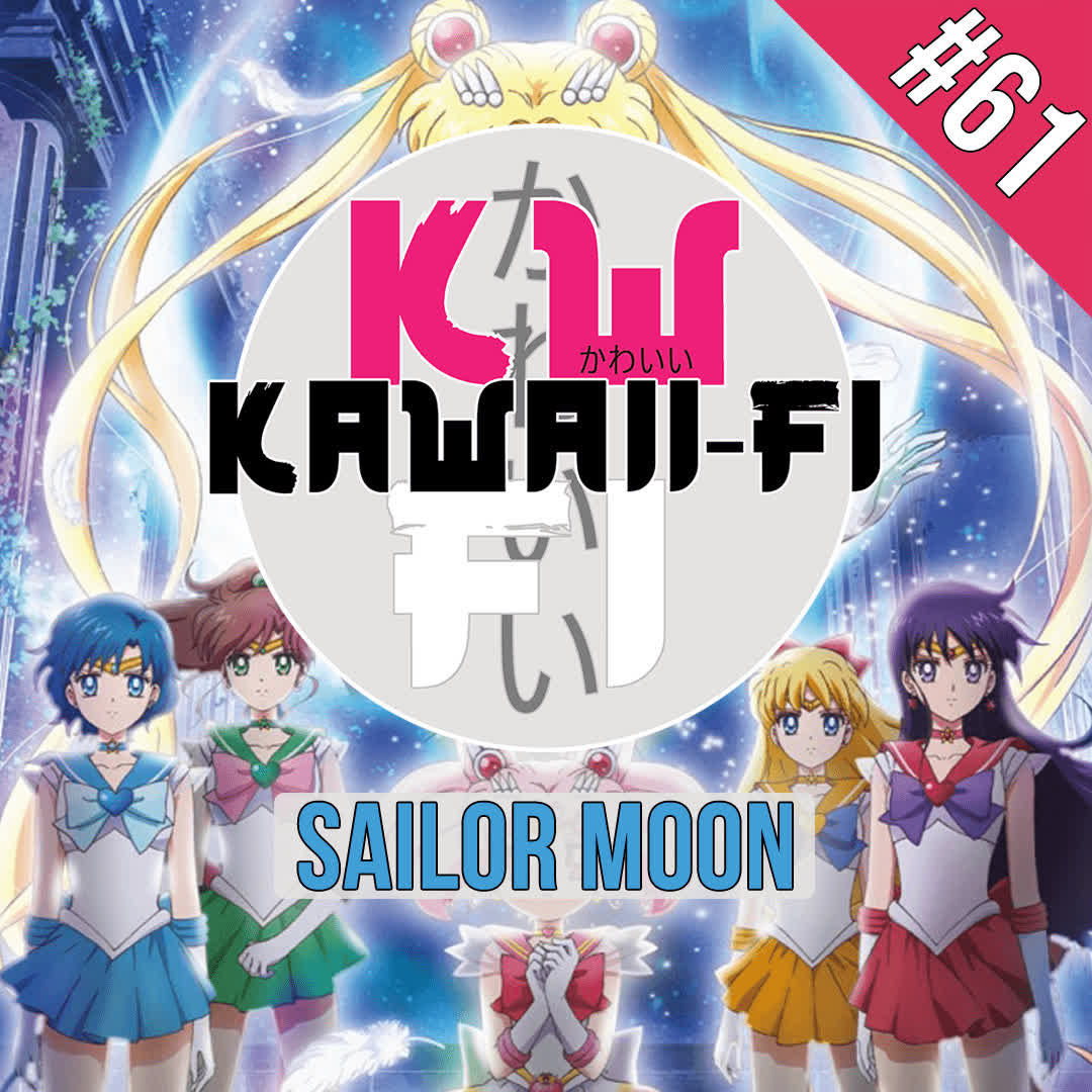 EP 61: The Problem with Sailor Moon