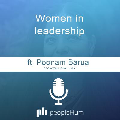 Women in leadership, ft. Poonam Barua
