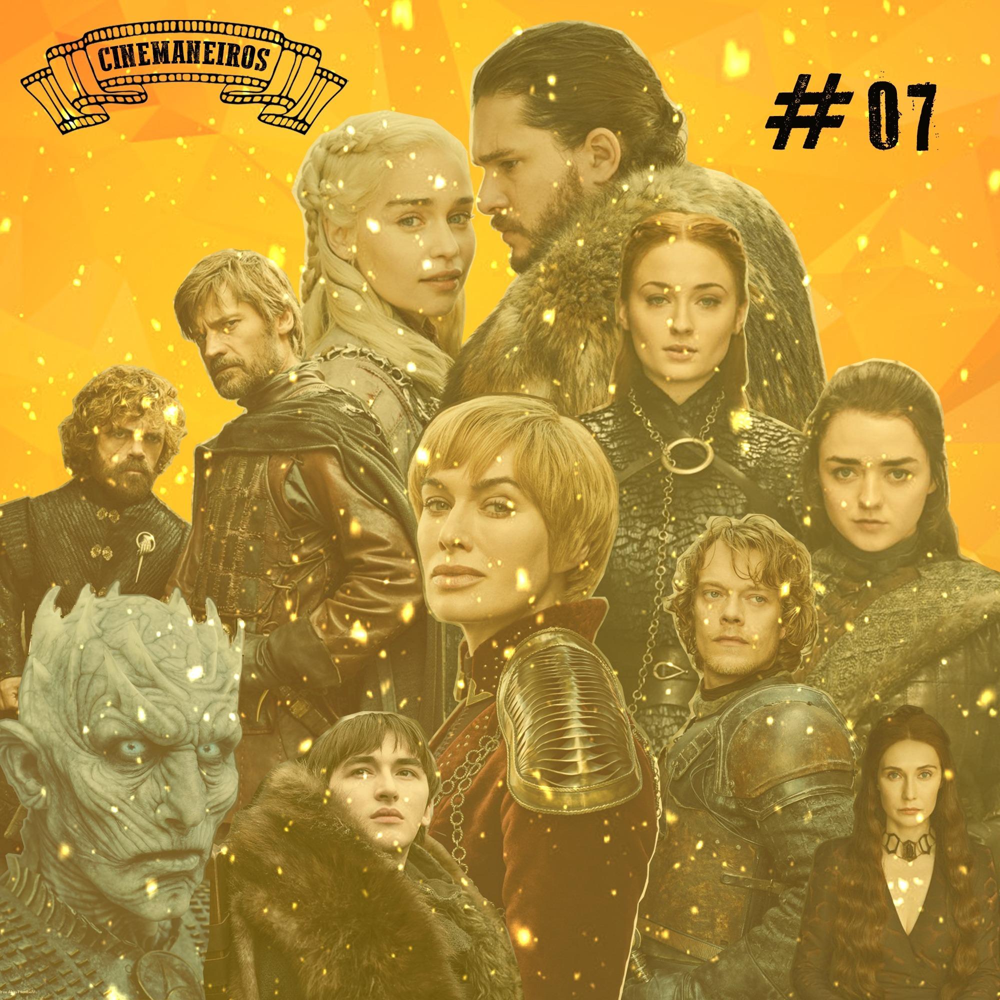 Cinemaneiros #07 Game Of Thrones