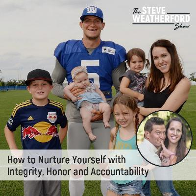 How to Nurture Yourself with Integrity, Honor and Accountability