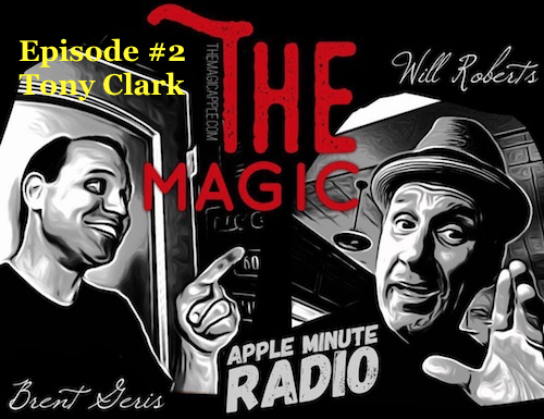 Magic Apple Radio SHOW #2 TONY Clark -  Host: @The_Magic_Apple & @TodaysCartoon Brent Geris & Will Roberts