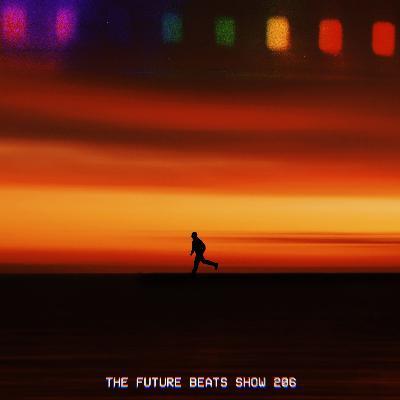 The Future Beats Show Episode 206