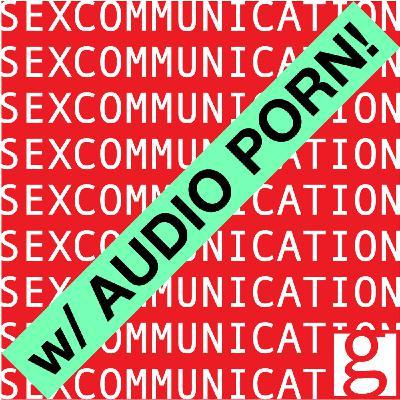 "Episode 124: ""She Is A Screamer"" Audio Porn"