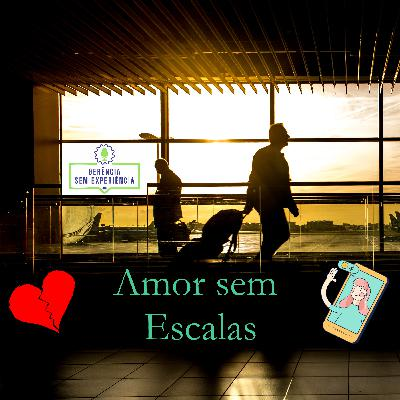 012 - Amor Sem Escalas