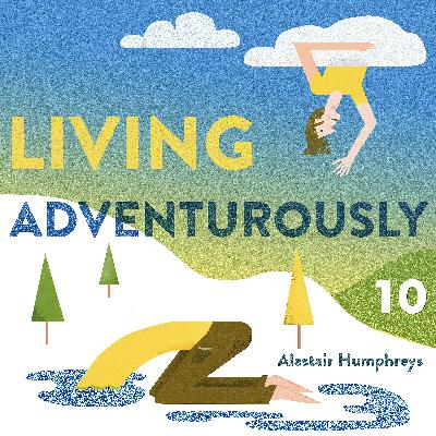 Don't stand on the edge of the diving board with your toes over the edge for hours - Living Adventurously #10