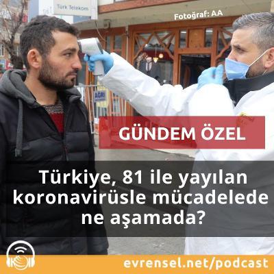 Türkiye, 81 ile yayılan koronavirüsle mücadelede ne aşamada? | İskender Bayhan değerlendiriyor