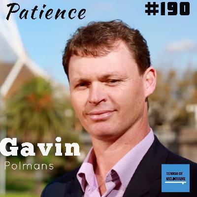 #190 Gavin Polmans | Patience