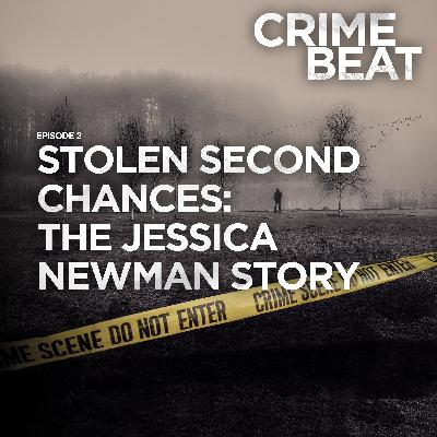 Stolen second chances: The Jessica Newman story |2