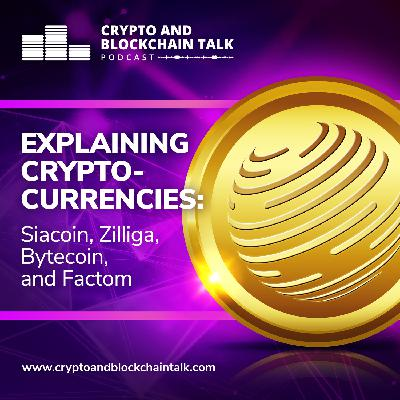 Explaining Cryptocurrencies: Siacoin, Zilliga, Bytecoin, and Factom #42