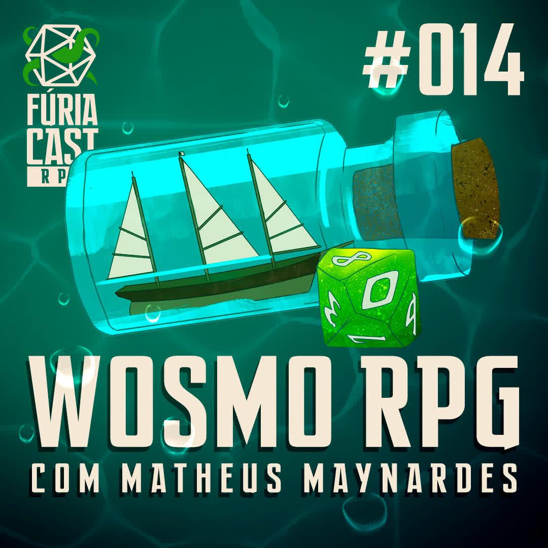 FÚRIACAST RPG #014: WOSMO RPG com Matheus Maynardes