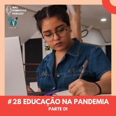 #28 Educação na Pandemia - Parte 01