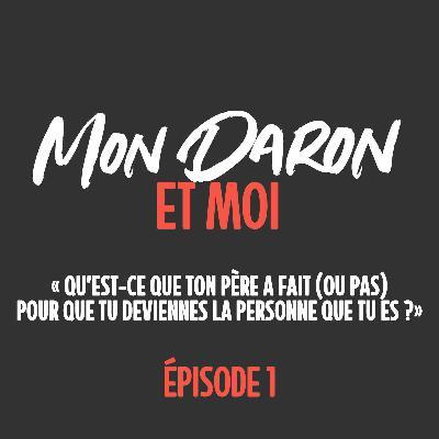 Mon Daron et Moi, épisode 1