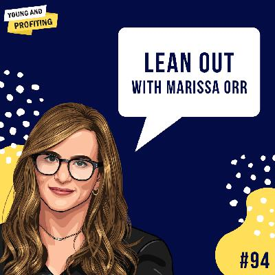 #94: Lean Out: Women, Power and the Workplace with Marissa Orr