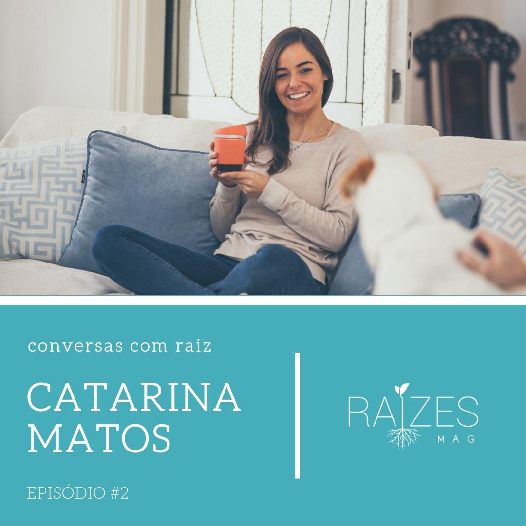 Episódio #2 - Catarina Matos