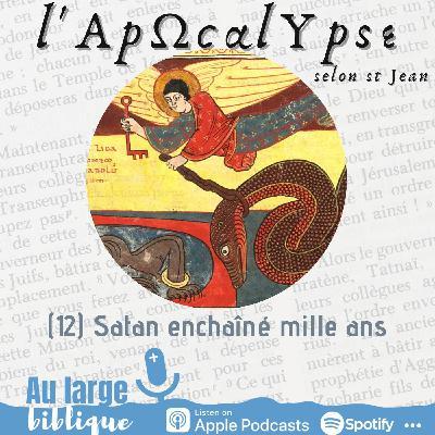 #236 L'Apocalypse (12) Satan enchaîné mille ans