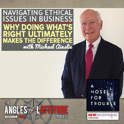 Michael Ainslie – Navigating Ethical Issues in Business – Why Doing What's Right Ultimately Makes the Difference (AoL 169)