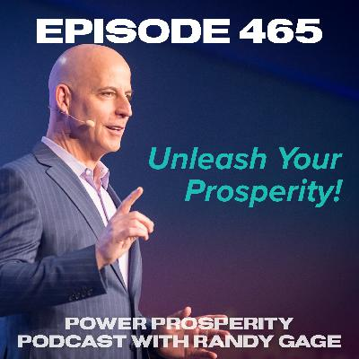 Episode 465: Unleash Your Prosperity!