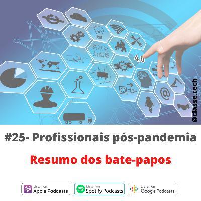 #25 - Profissionais pós-pandemia - Resumo