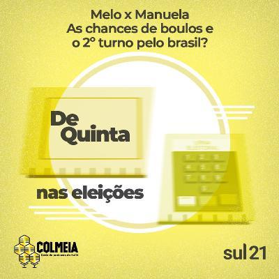 De Quinta ep.31: Melo x Manuela, as chances de Boulos e o 2º turno pelo País