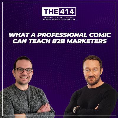 What A Professional Comic Can Teach B2B Marketers