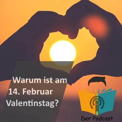 Warum ist am 14. Februar Valentinstag? - IstDasFakt?! Wissen