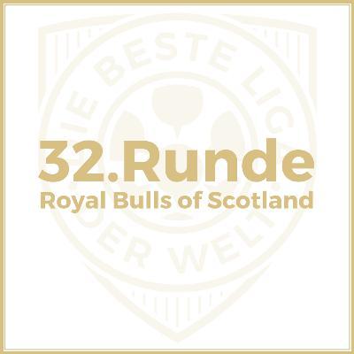 32. Runde // Royal Bulls of Scotland