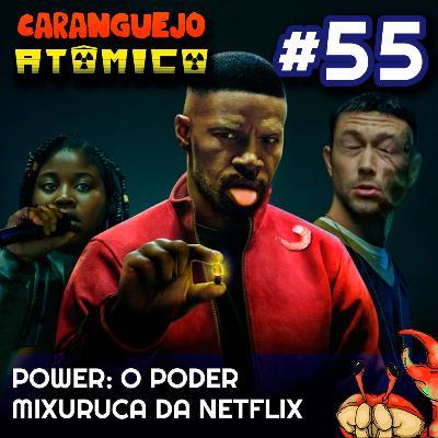 Power: O poder mixuruca da Netflix