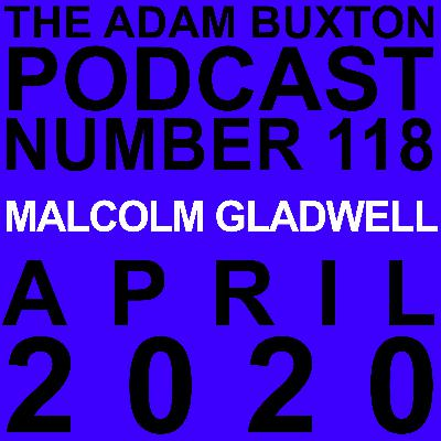 EP.118 - MALCOLM GLADWELL