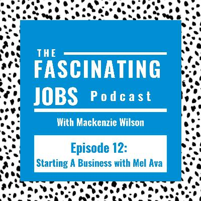 12. Starting a Business with Mel Ava