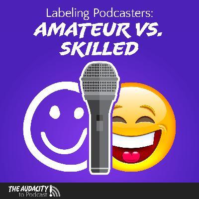 Labeling Podcasters: Amateur vs. Skilled