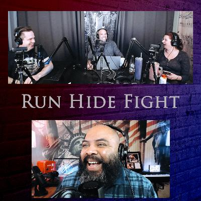 Episode 128: Run Hide Fight