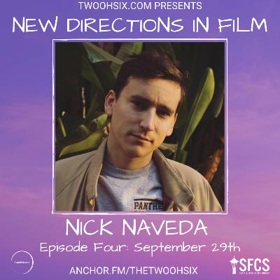 S02/E04 - New Directions in Film: Nick Naveda