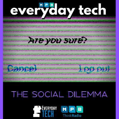 EVERYDAY TECH - The Social Dilemma