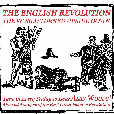The English Revolution: the world turned upside down - part eleven