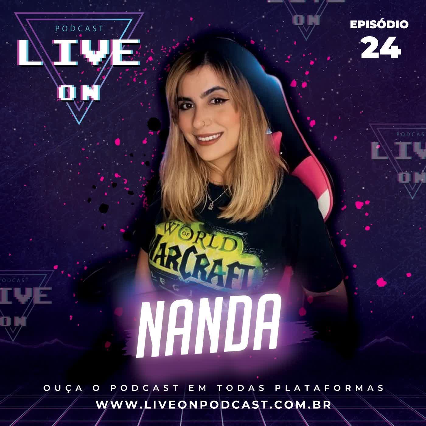 Live On Podcast - Convidada: Nanda - Episódio 24