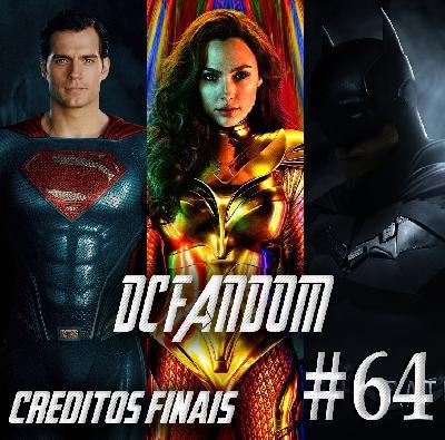 Podcast Créditos Finais #64 - As novidades do DC Fandom!