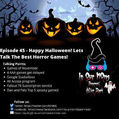 Episode 45 - Happy Halloween! Lets Talk The Best Horror Games!