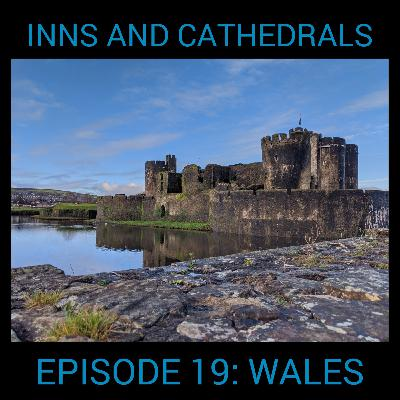 Ep 19: Inns and Cathedrals - Wales, UK