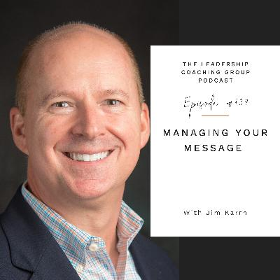 Managing Your Message with Jim Karrh and Liz Howard