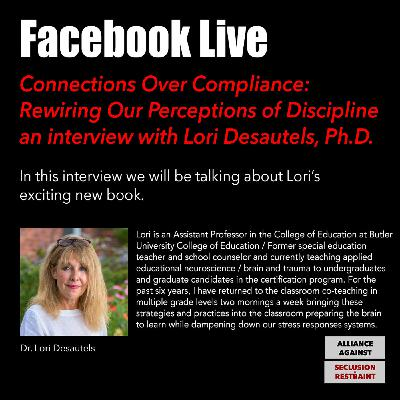 Connections Over Compliance:  Rewiring Our Perceptions of Discipline an interview with Lori Desautels, Ph.D.
