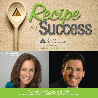 Recipe for Success, Episode 12, December 18, 2019, Guest Jarett Levan