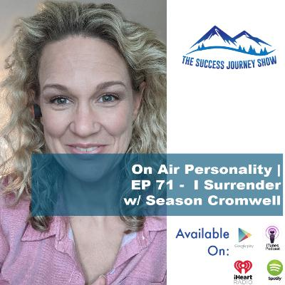 On Air Personality | EP 71 - I Surrender w/ Season Cromwell